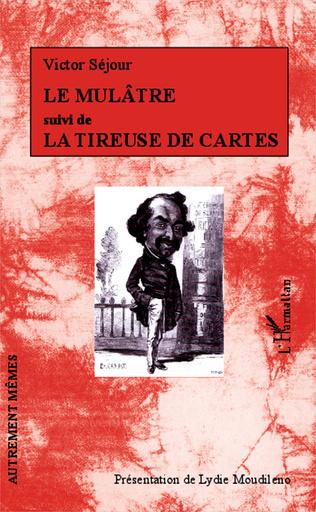 Couverture Le Mulâtre suivi de La Tireuse de cartes