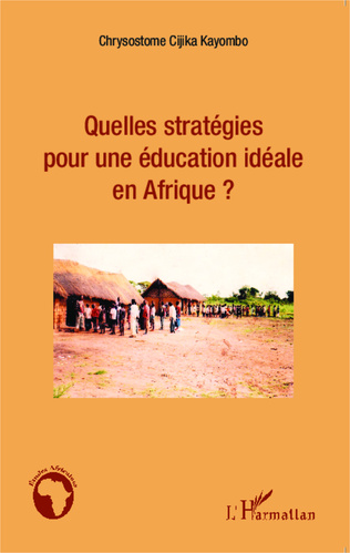 Couverture Quelles stratégies pour une éducation idéale en Afrique ?
