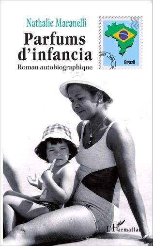 Parfums D Infancia Roman Autobiographique Nathalie