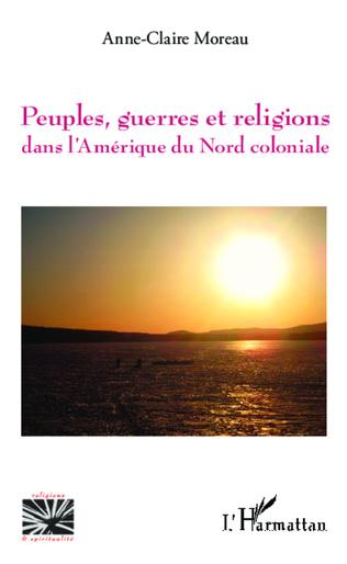 Couverture Peuples, guerres et religions dans l'Amérique du Nord coloniale