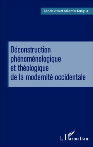 Couverture Déconstruction phénoménologique et théologique de la modernité occidentale