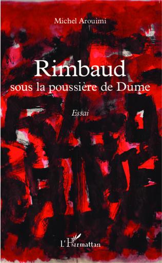 Couverture Rimbaud sous la poussière de Dume