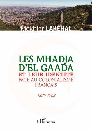 Couverture Les Mhadja d'El Gaada et leur identité face au colonialisme français