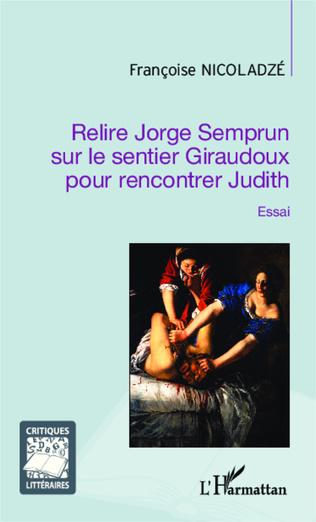 Couverture Relire Jorge Semprun sur le sentier Giraudoux pour rencontrer Judith