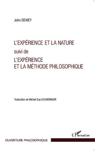 Couverture L'expérience et la nature suivi de l'expérience et la méthode philosophique