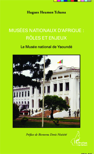 Couverture Musées nationaux d'Afrique : rôles et enjeux