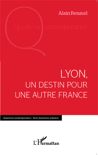 Couverture Lyon, un destin pour une autre France