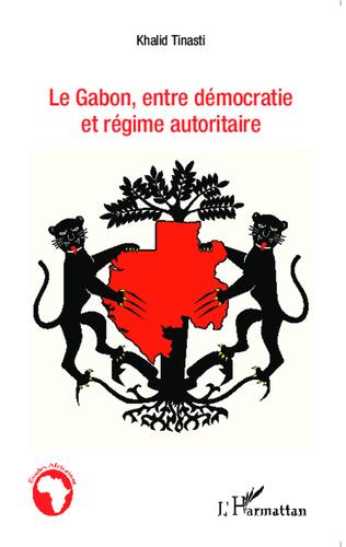Couverture Le Gabon, entre démocratie et régime autoritaire