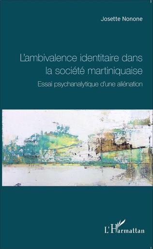 Couverture L'ambivalence identitaire dans la société martiniquaise