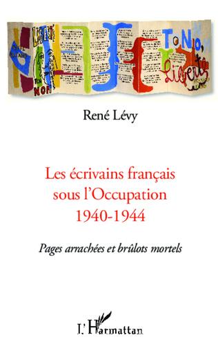 Couverture Les écrivains français sous l'Occupation 1940-1944