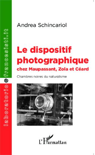 Couverture Le dispositif photographique chez Maupassant, Zola et Céard