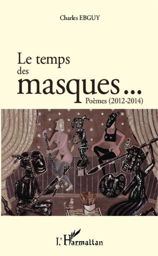 Couverture Le temps des masques... Poèmes (2012 2014)