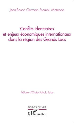 Couverture Conflits identitaires et enjeux économiques internationaux dans la région des Grands Lacs