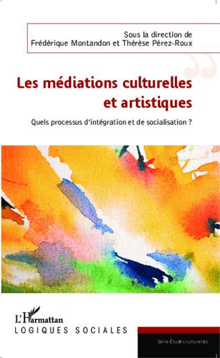 Couverture Les médiations culturelles et artistiques