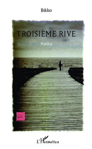 Couverture Troisième rive Haïku
