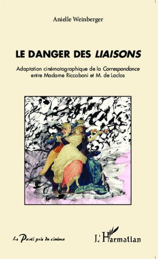 Couverture Le danger des <em>Liaisons</em>