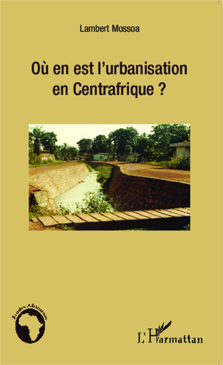 Couverture Où en est l'urbanisation en Centrafrique ?