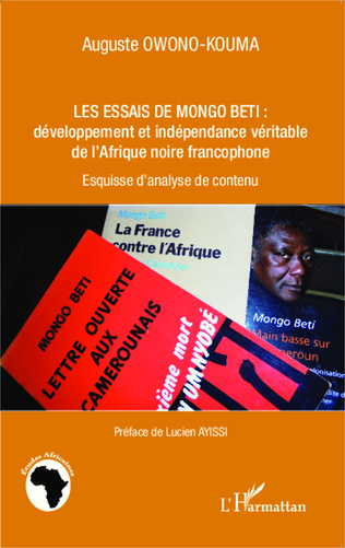 Couverture Les essais de Mongo Beti : développement et indépendance véritable de l'Afrique noire francophone