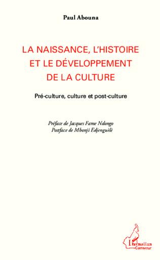 Couverture La naissance, l'histoire et le développement de la culture