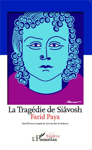 Couverture La Tragédie de Siâvosh