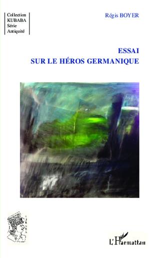 Couverture Essai sur le héros germanique