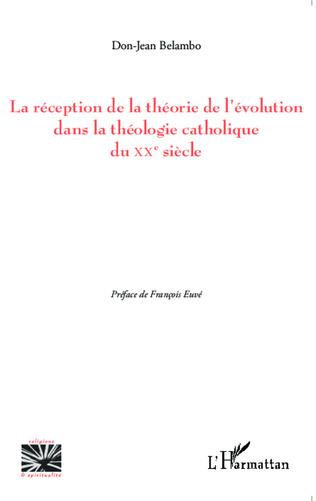 Couverture La réception de la théorie de l'évolution dans la théologie catholique du XX e siècle