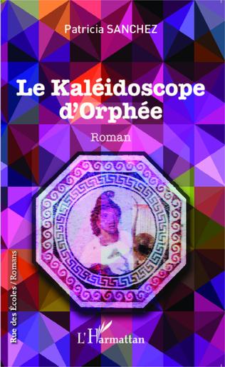 Couverture Le kaléidoscope d'Orphée
