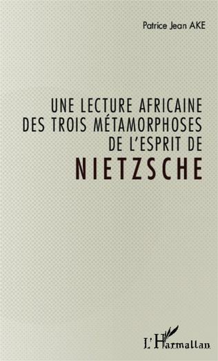 Couverture Une lecture africaine des trois métamorphoses de l'esprit de Nietzsche