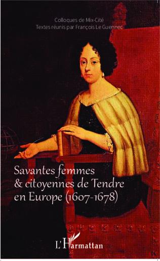 Couverture Savantes femmes et citoyennes de Tendre en Europe (1607-1678)