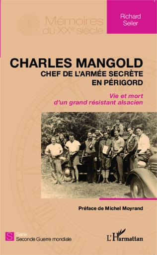 Couverture Charles Mangold, chef de l'armée secrète en Périgord