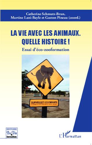 Couverture La vie avec les animaux quelle histoire !