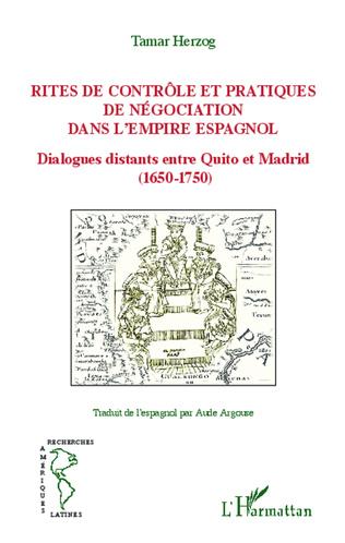 Couverture Rites de contrôle et pratiques de négociation dans l'empire espagnol