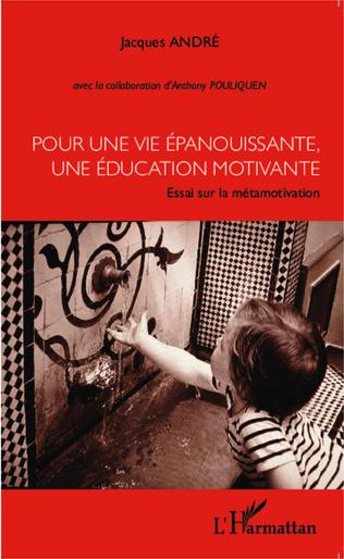Couverture Pour une vie épanouissante, une éducation motivante