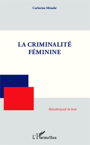 Couverture La criminalité féminine