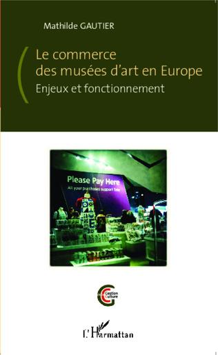 Couverture Le commerce des musées d'art en Europe