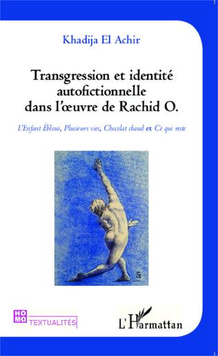 Couverture Transgression et identité autofictionnelle dans l'oeuvre de Rachid O.