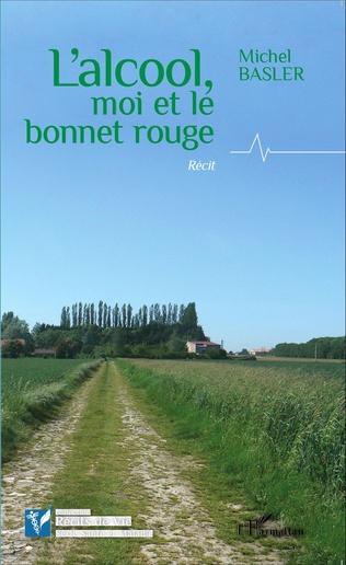 Alcool Moi Et Le Bonnet Rouge Recit Michel Basler