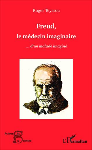 Couverture Freud, le médecin imaginaire...d'un malade imaginé