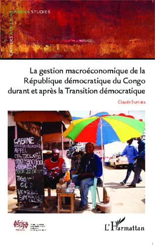 Couverture La gestion macroéconomique de la République démocratique du Congo durant et après