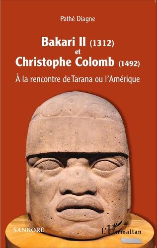 Couverture Bakari II (1312) et Christophe Colomb (1492)