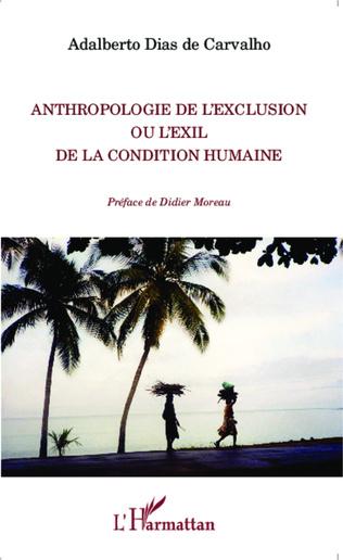 Couverture Anthropologie de l'exclusion ou l'exil de la condition humaine