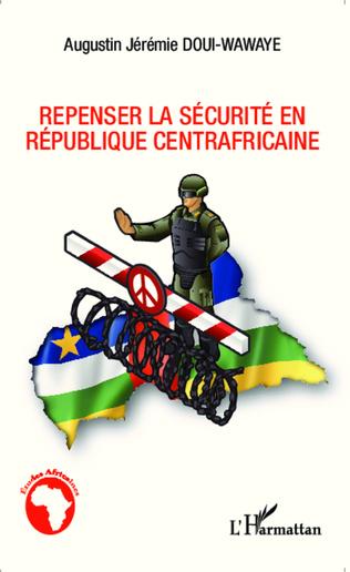 Couverture Repenser la sécurité en République centrafricaine