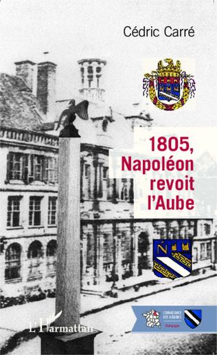 Couverture 1805, Napoléon revoit l'Aube