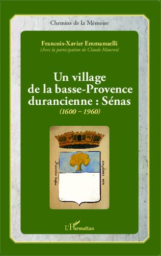 Couverture Un village de la basse-Provence durancienne : Sénas (1600-1960)