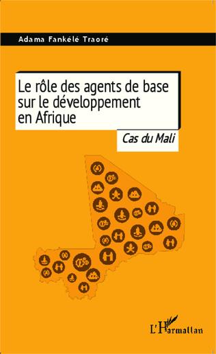 Couverture Le rôle des agents de base sur le développement en Afrique