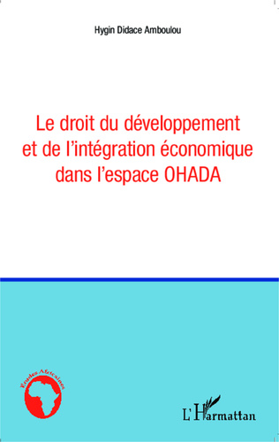 Couverture Le droit du développement et de l'intégration économique dans l'espace OHADA