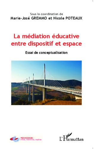 Couverture La médiation éducative entre dispositif et espace