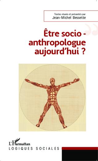 Couverture Etre socio-anthropologue aujourd'hui ?