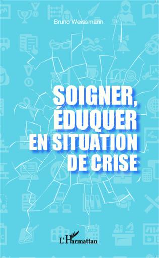 Couverture Soigner, éduquer en situation de crise