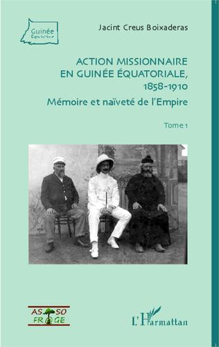Couverture Action missionnaire en Guinée équatoriale, 1858-1910 Tome 1
